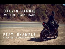 Calvin Harris We'll Be Coming Back (feat Example)
