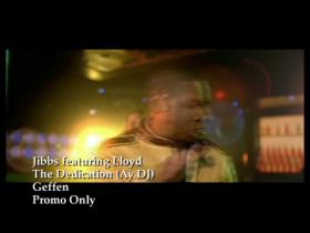Jibbs The Dedication (Ay DJ) (feat Lloyd)